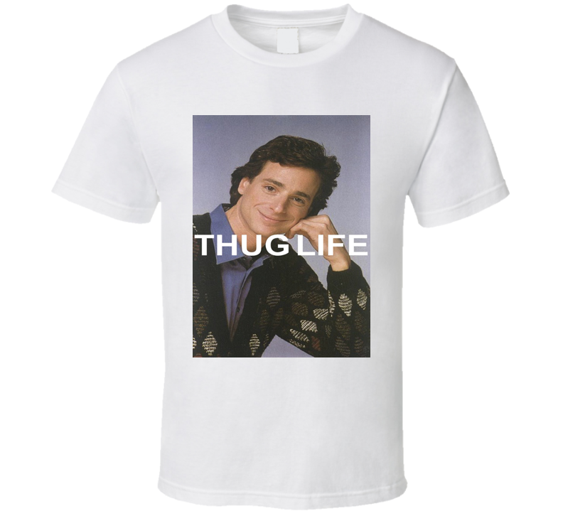 Danny Tanner Thug Life Full House Bob Saget T Shirt