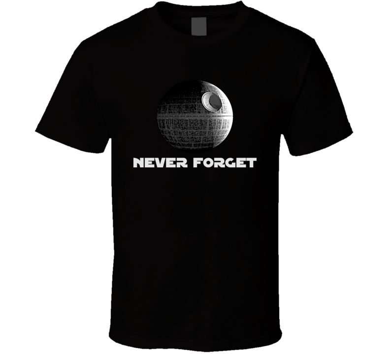 Death Star Never Forget T Shirt