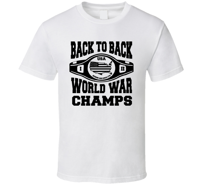 New Back To Back World War Champs USA Champions T Shirt