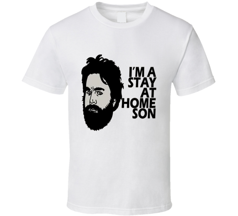 The Hangover Stay At Home Son T Shirt