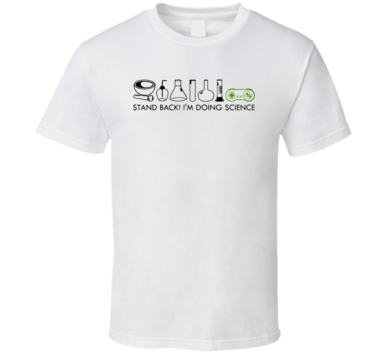 Stand Back Im Doing Science T Shirt