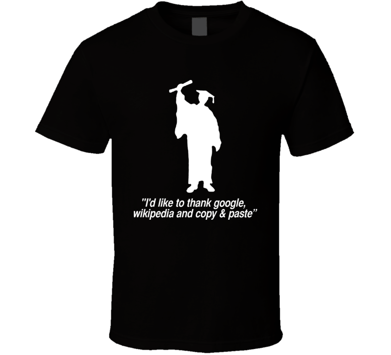 Graduation Acknowledgments Funny T Shirt