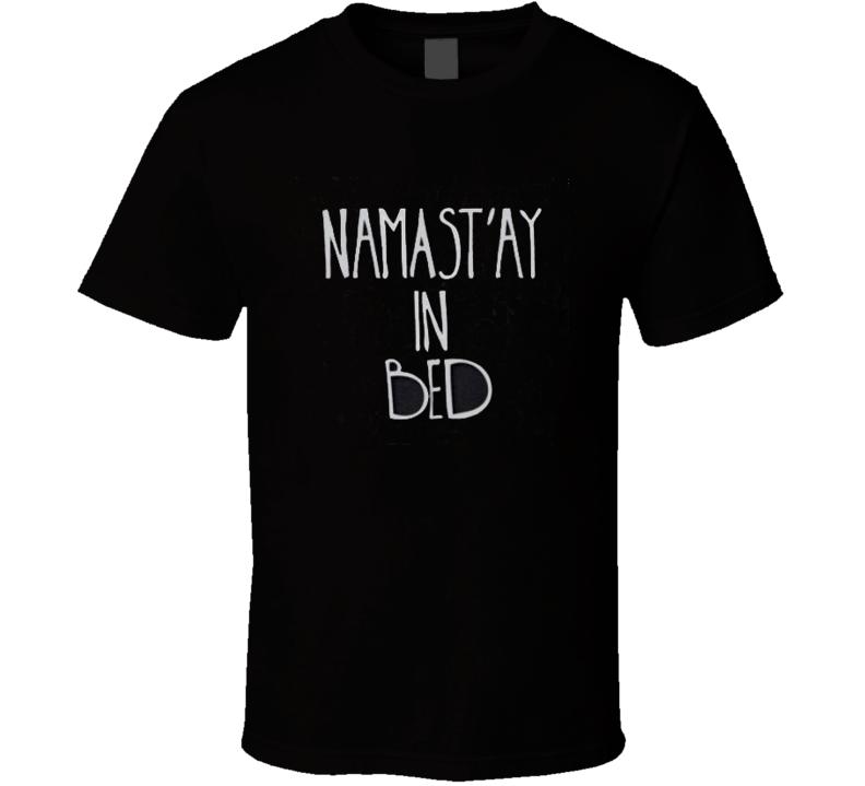 Namastay In Bed Yoga Funny TShirt