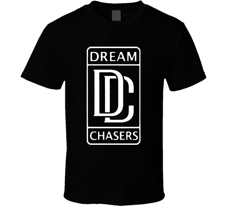 Dream Chasers T Shirt