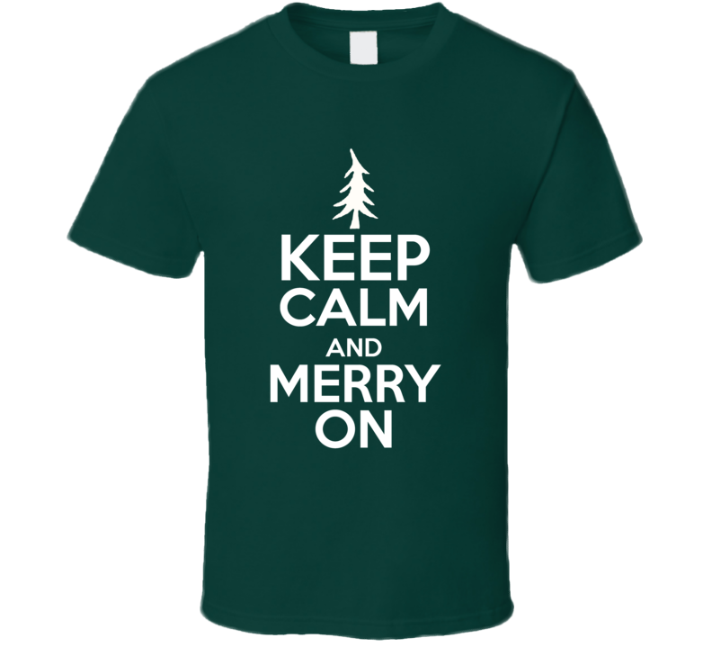 Keep Calm And Merry On T Shirt
