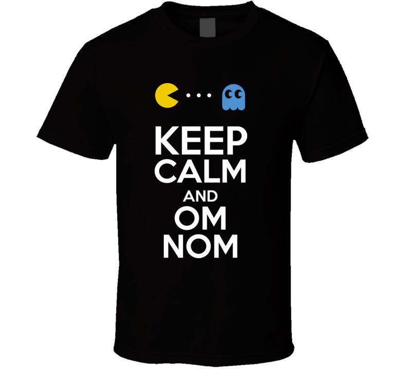 Keep Calm And Om Nom T Shirt