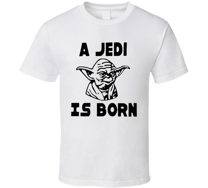 A Jedi Is Born T Shirt