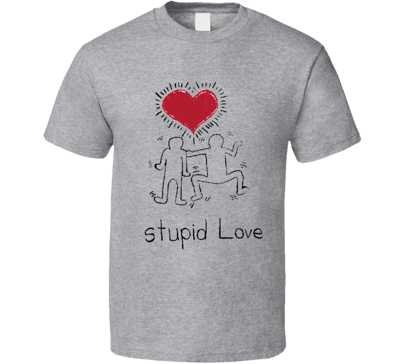 Stupid Love Valentine T Shirt