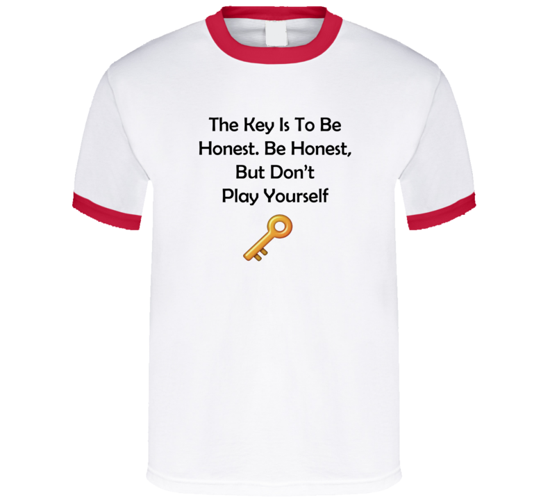 DJ Khaled The Key Be Honest Dont Play Yourself T Shirt