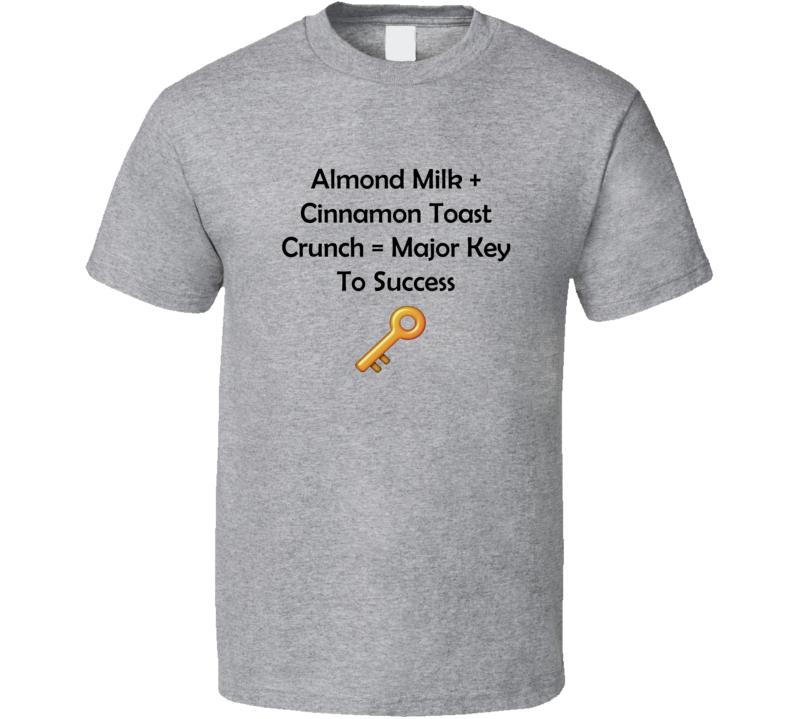 DJ Khaled The Key Almond Milk Cinnamon Toast Crunch T Shirt