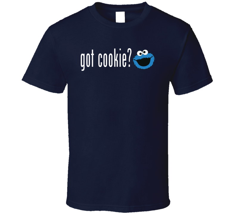 Got Cookie Cookie Monster Funny Cartoon T Shirt