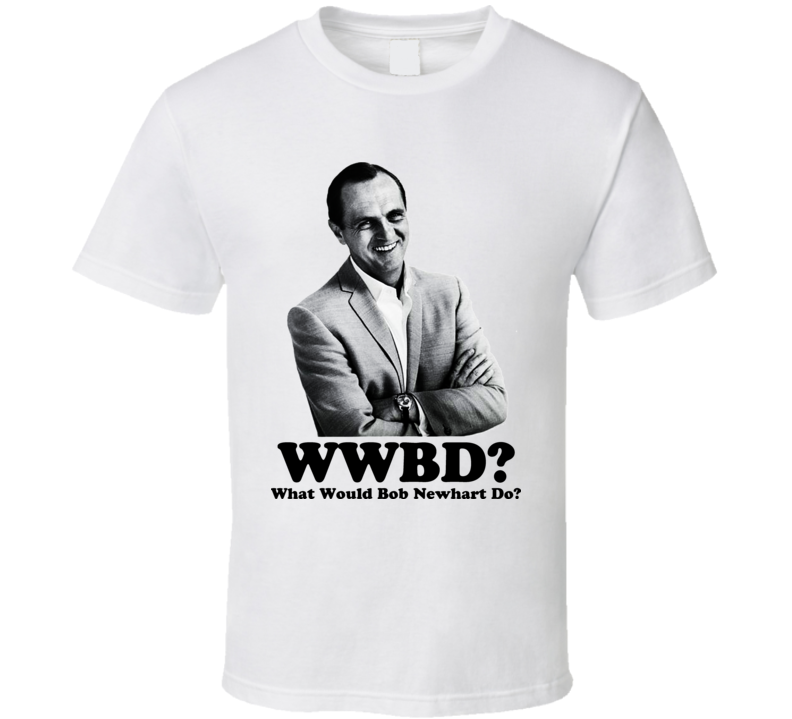 What Would Bob Newhart Do Comedian T Shirt