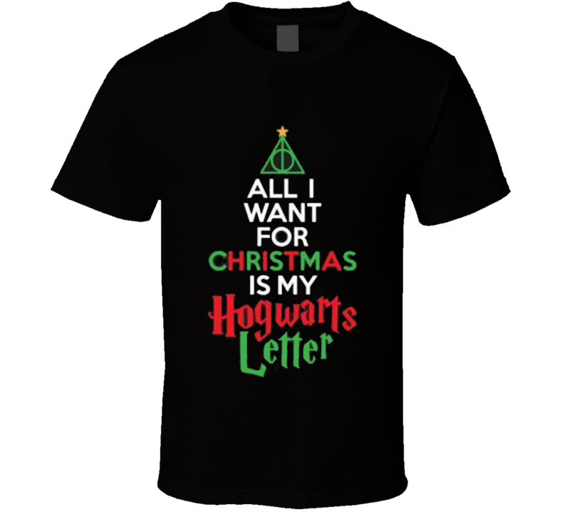 All I Want For Xmas Is My Hogwarts Letter T Shirt