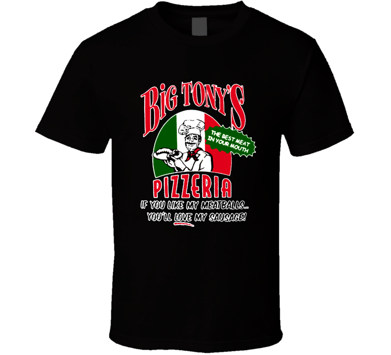 Big Tonys Best Meat In Your Mouth Pizzeria Funny T Shirt