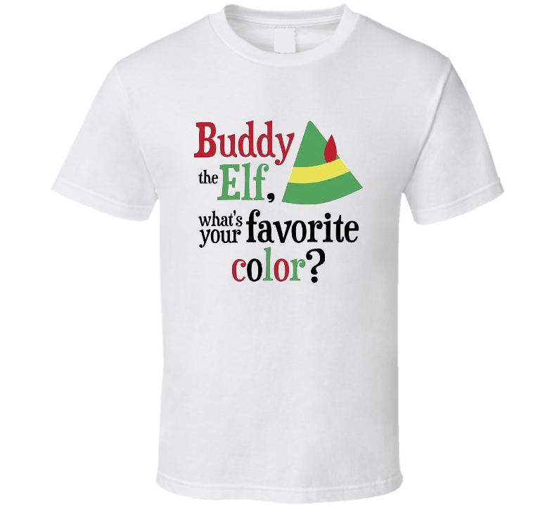 Buddy The Elf What's Your a Favorite Colour Gif Quote Christmas Movie T Shirt