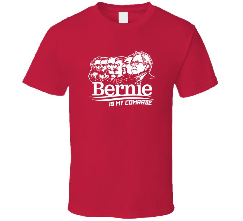 Bernie Sanders Is My Comrade Democratic Candidate President Shirt
