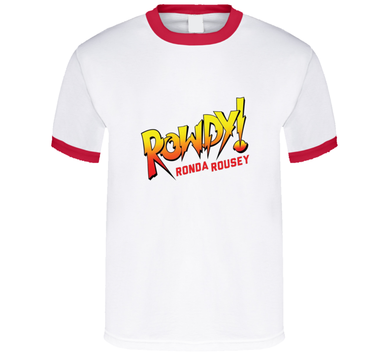 Rowdy Ronda Rousey Wrestling Mma Fighter T Shirt