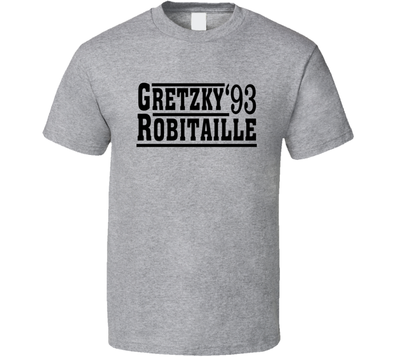 Gretzky Robitaille 1993 Election Style Los Angeles Hockey Fan T Shirt