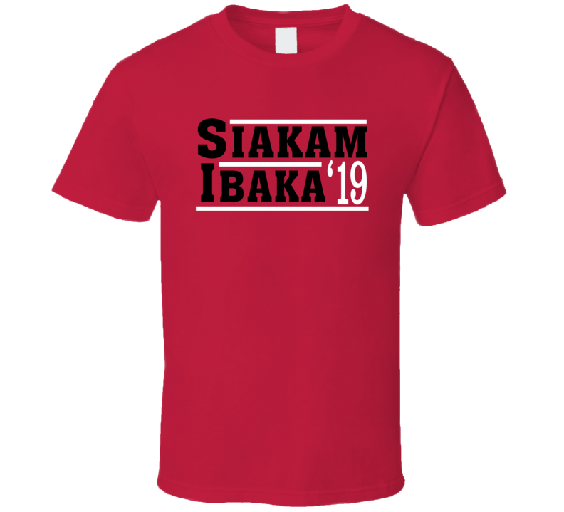 Pascal Siakam Serge Ibaka 2019 Toronto Election Style Champs Basketball Sports Fan T Shirt