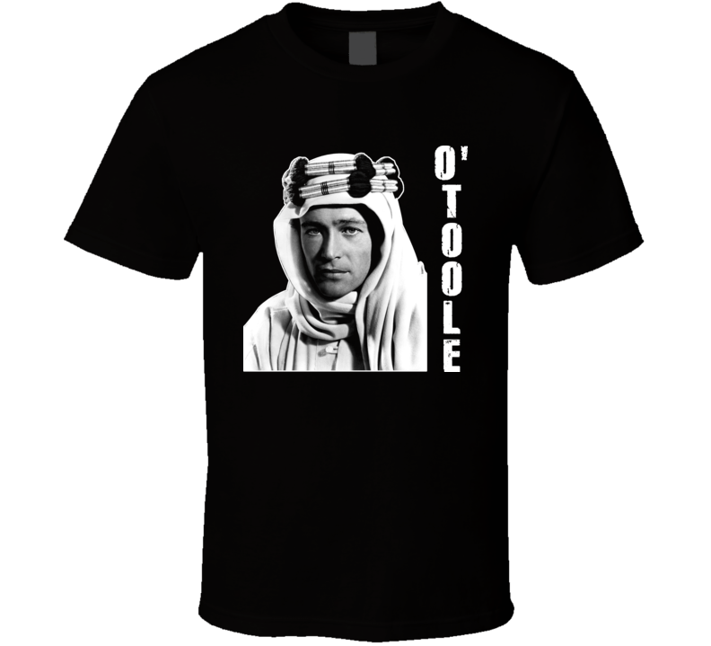 Lawrence Of Arabia Movie Actor England English Legend Peter OToole T Shirt