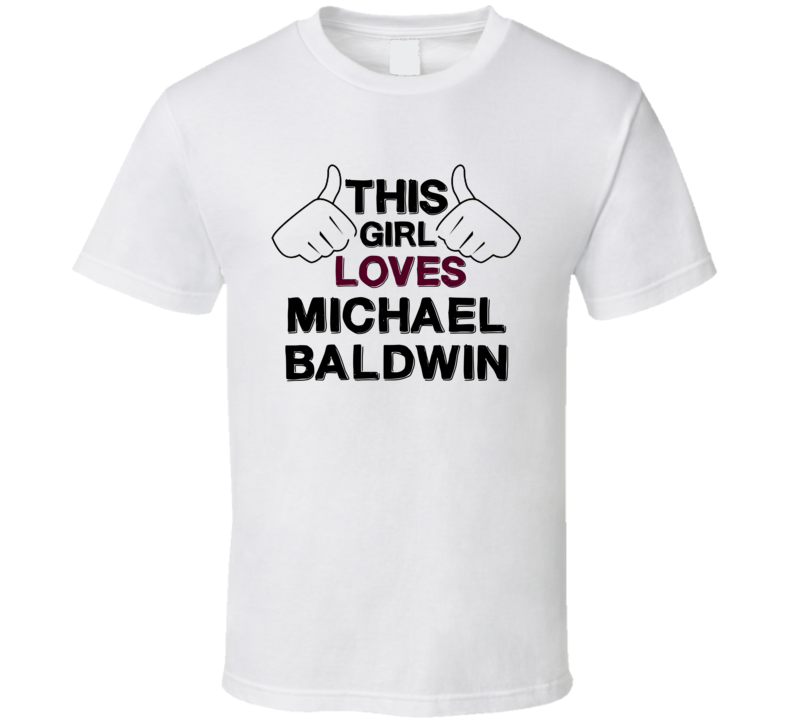 This Girl Loves Michael Baldwin The Young and the Restless Fan T Shirt