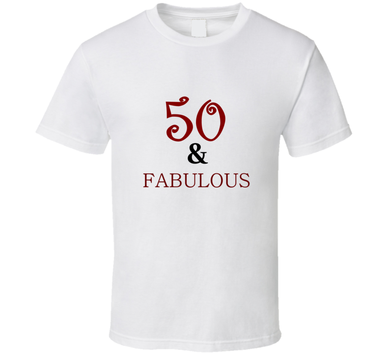 50TH Birthday 50 and  fabulous milestone birthday T Shirt