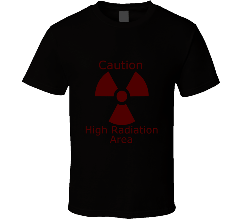 caution high radiation area  T Shirt