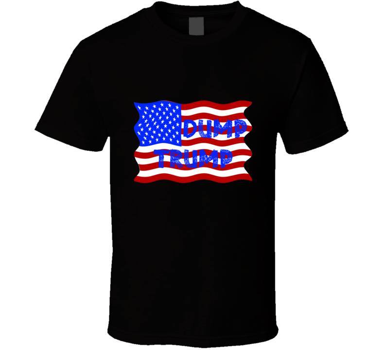 Dump Trump T Shirt political candidate anti-trump Tshirt
