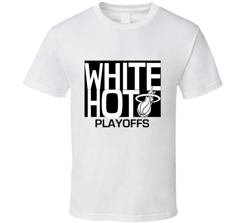 white hot playoffs miami heat tshirt white hot T shirt
