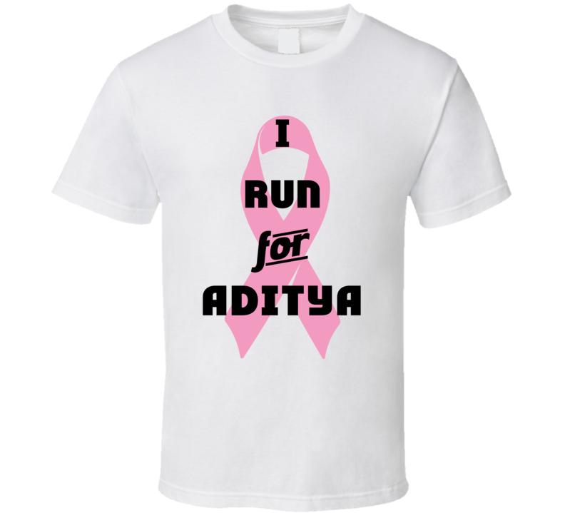 I Run For Aditya Pink Breast Cancer Ribbon Support T Shirt