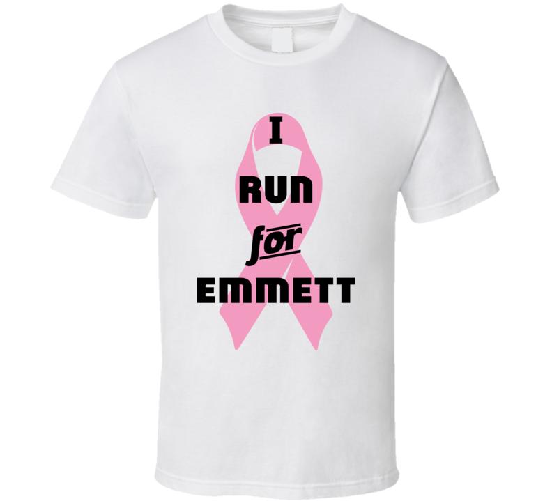 I Run For Emmett Pink Breast Cancer Ribbon Support T Shirt
