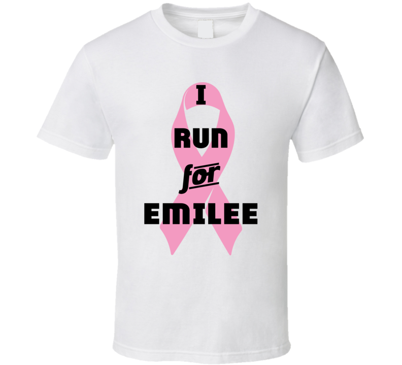I Run For Emilee Pink Breast Cancer Ribbon Support T Shirt