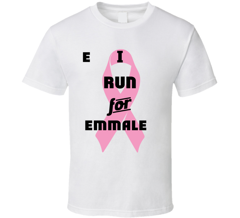 I Run For Emmalee Pink Breast Cancer Ribbon Support T Shirt