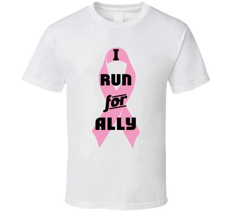 I Run For Ally Pink Breast Cancer Ribbon Support T Shirt