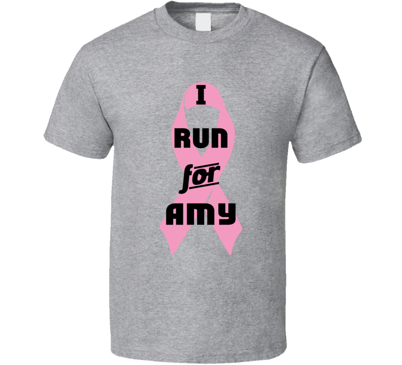 I Run For Amy Pink Breast Cancer Ribbon Support T Shirt