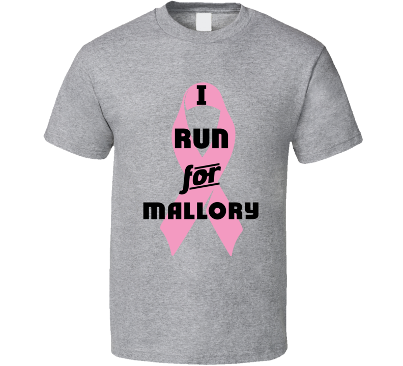 I Run For Mallory Pink Breast Cancer Ribbon Support T Shirt
