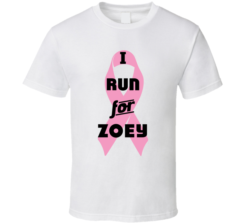 I Run For Zoey Pink Breast Cancer Ribbon Support T Shirt