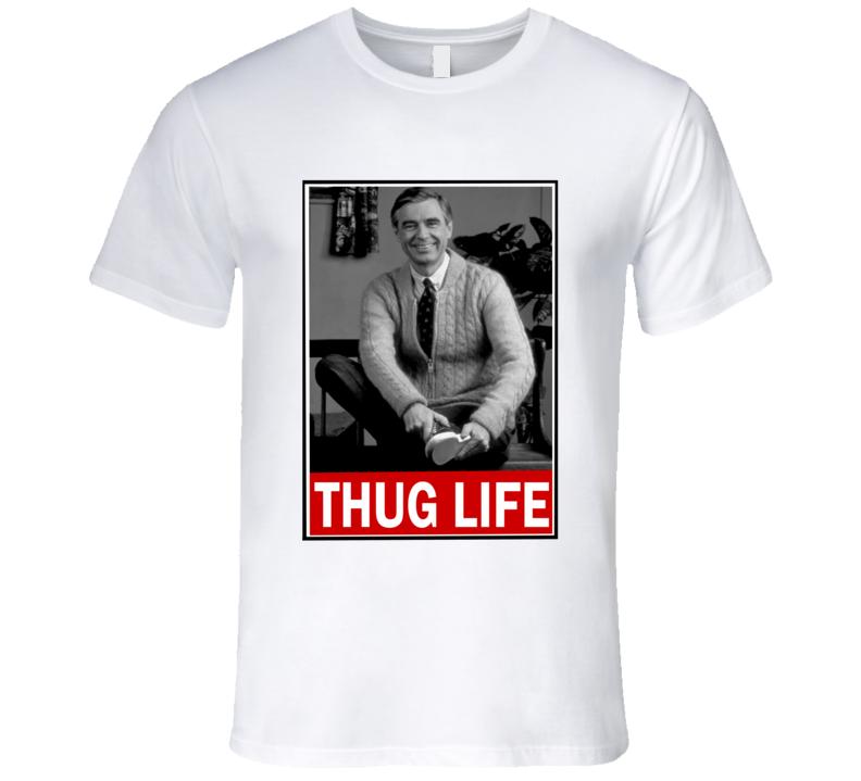 Mr. Rogers thug life funny T Shirt