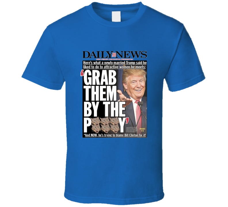 grab them by the pussy daily news front cover T Shirt
