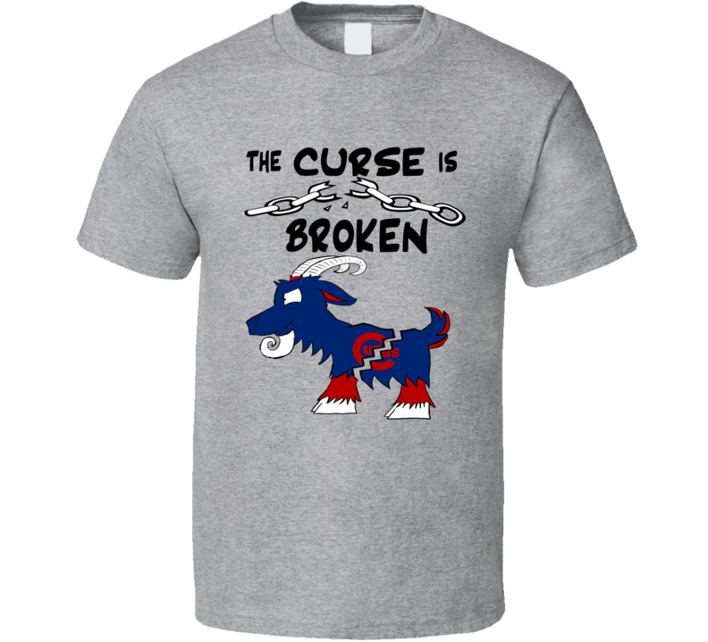 The Billy Goat Curse Chicago Cubs is Broken T Shirt