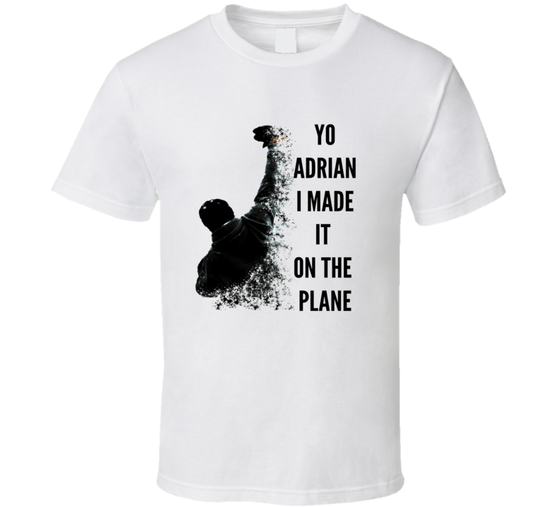 Yo Adrian I Made It On The Plane united Airlines Rocky Balboa Meme Graphic T Shirt
