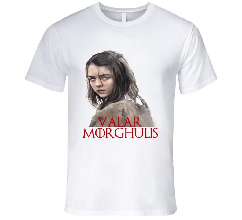 Arya Strark Valar Morghulis Game Of Thrones Tshirt
