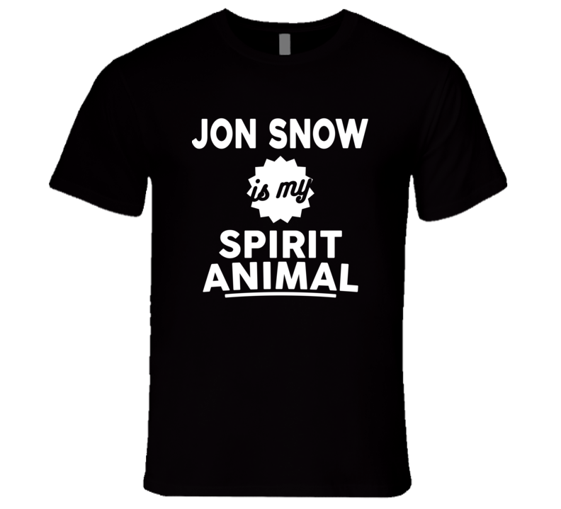 Jon Snow Is My Spirit Animal Graphic Tshirtc T Shirt