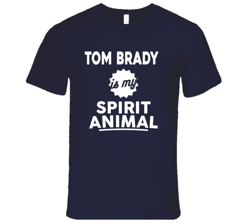 Tom Brady Is My Spirit Animal Graphuc Tshirt