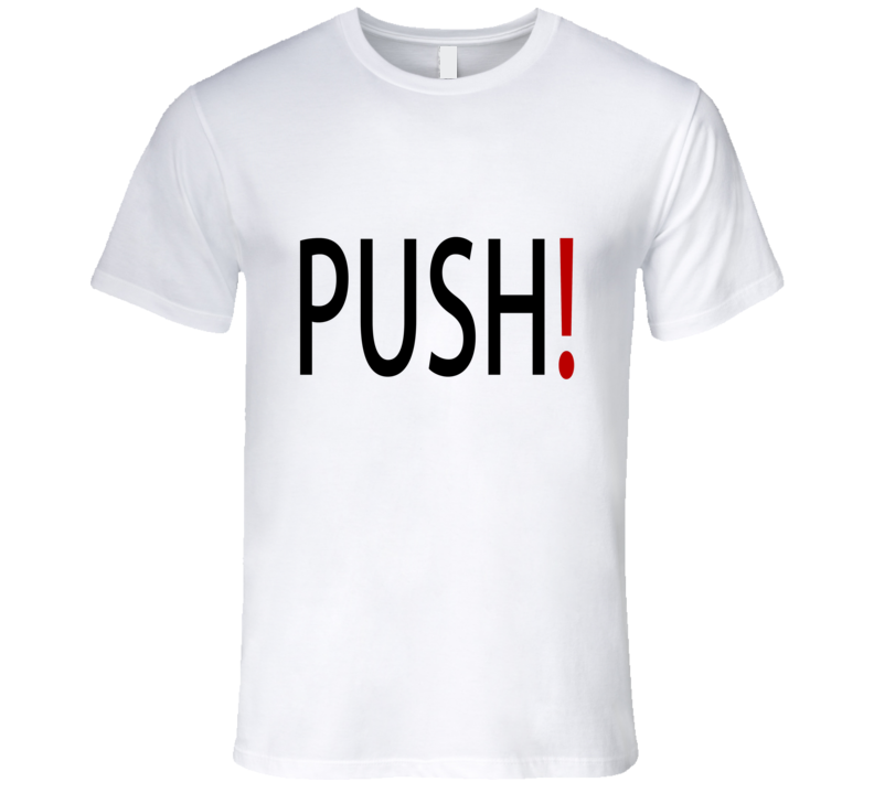 Push Labour And Delivery Graphic Tshirt