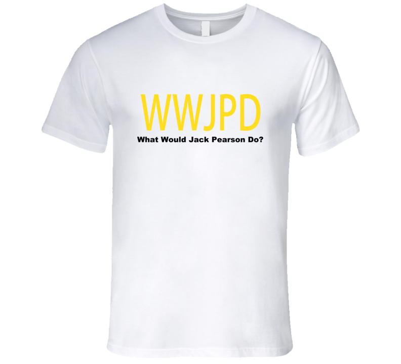 What Would Jack Pearson Do? This Is Us Fan Tshirt