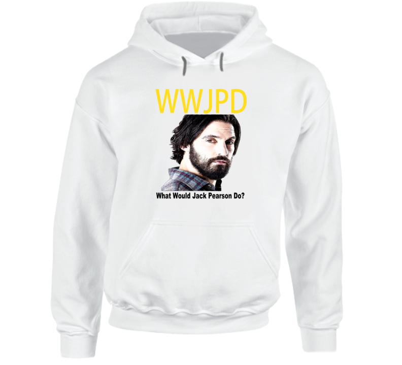 What Would Jack Pearson Do This Is Us Fan Hooded Pullover
