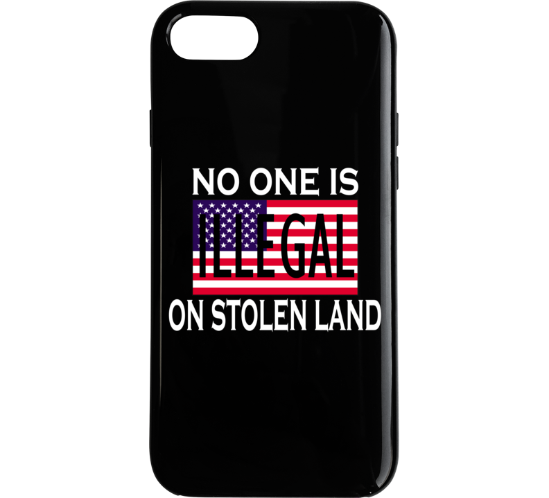 No One Is Illegal On Stolen Land Anti Donald Trump Graphic Tshirits Phone Case