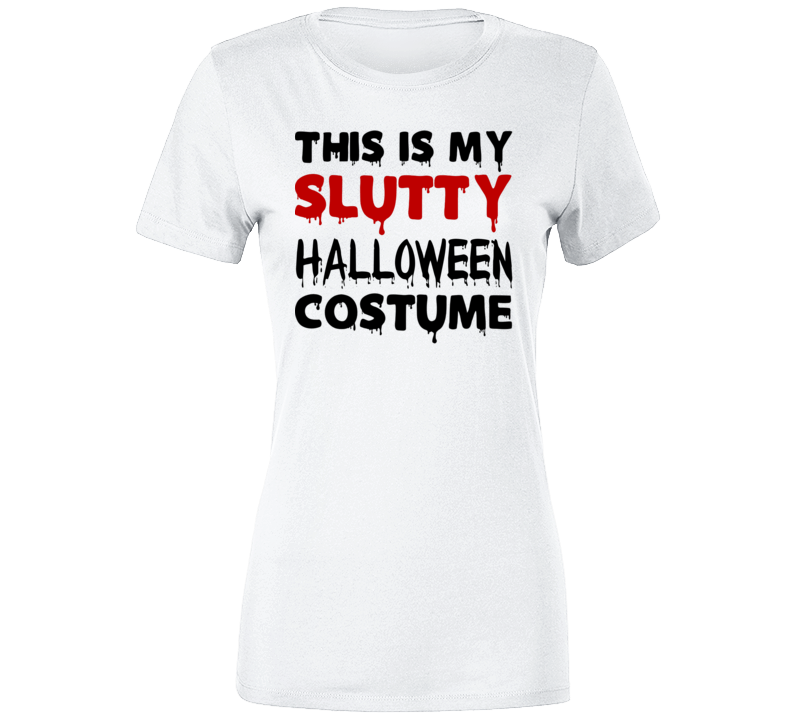 This Is My Slutty Halloween Costume Graphic Tshirt