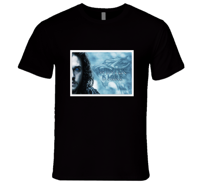 Game Of Thrones Jon Snow Winter Is Here Tshirt T Shirt